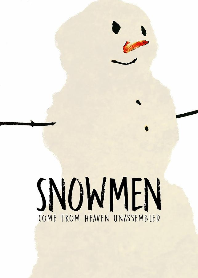Snow Photograph - Simply Snowman Quote by JAMART Photography