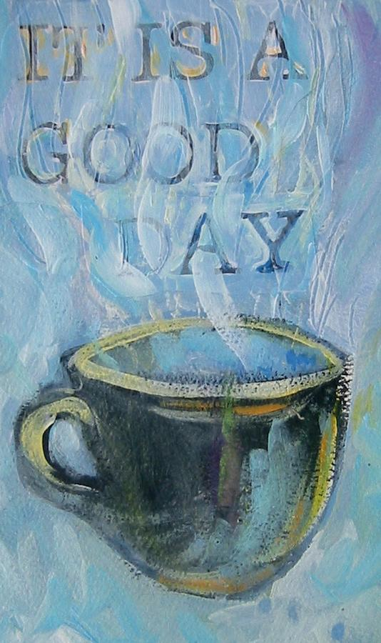 Cup Painting - Smell The Coffee by Tilly Strauss