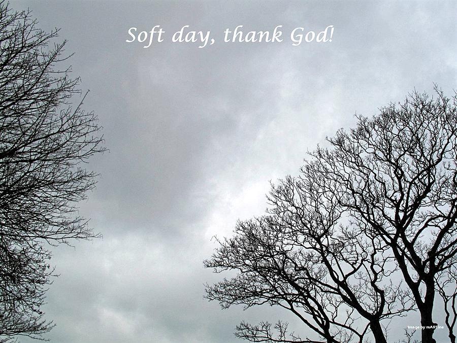 Soft Day, Thank God Photograph