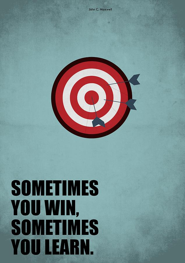Sometimes You Win, Sometimes You Learn Quotes Poster