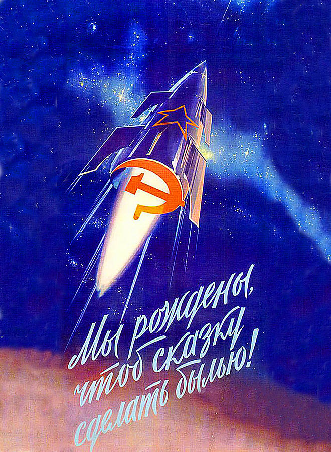 33345d9342e Soviet Propaganda Poster, We Were Born To Make The Fairy Tale Come True  Painting by Long Shot