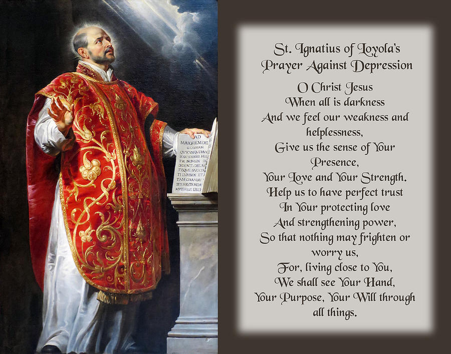 st ignatius of loyola\u0027s prayer against depression photograph byst ignatius of loyola\u0027s prayer against depression