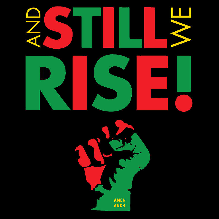 STILL WE RISE by Adenike AmenRa
