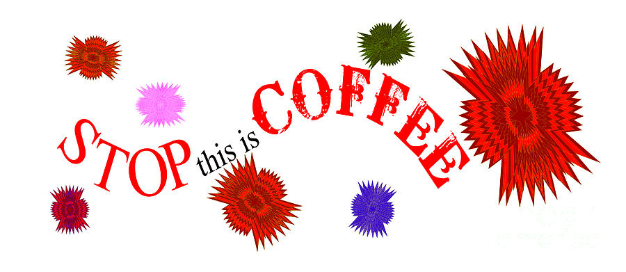 STOP this is COFFEE by Marianne NANA Betts