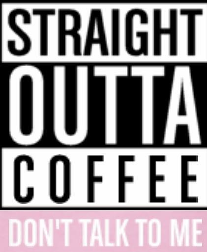 Straight Outta Coffee Digital Art by Kiersten Hillard