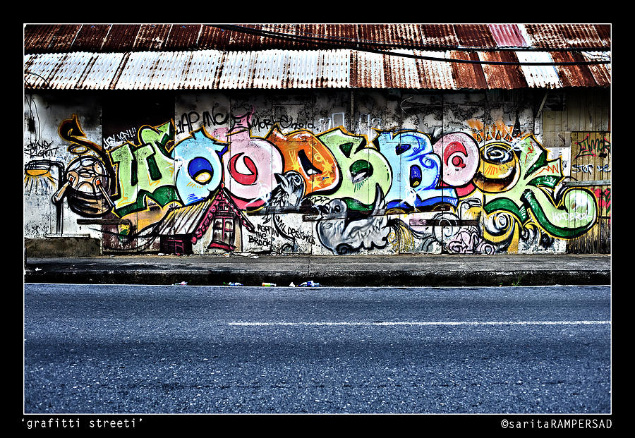 Graffiti Photograph - Streeti Graffiti by Sarita Rampersad