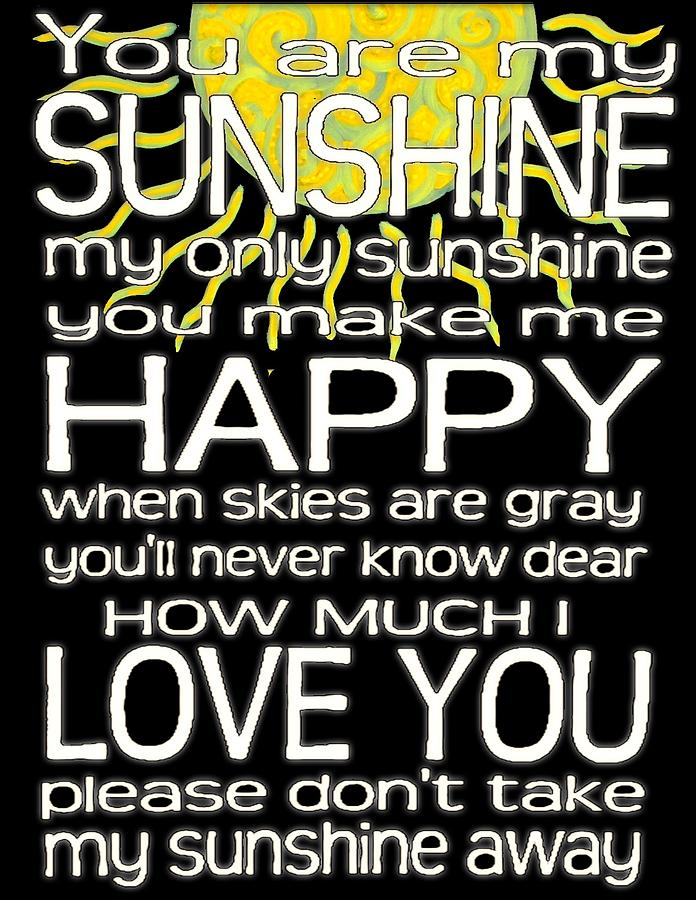 You Are My Sunshine Painting - Sunshine by Rick Cheadle