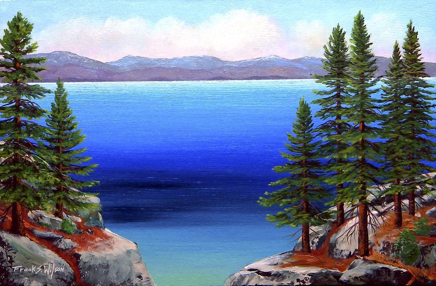 Lake Tahoe Painting - Tahoe Dreams by Frank Wilson