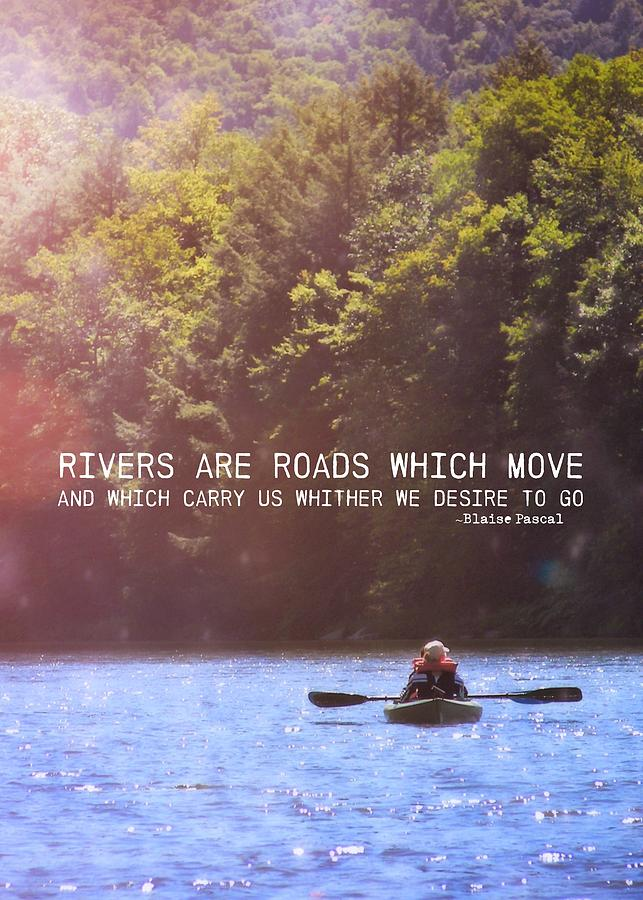 River Photograph - Take Me There Quote by JAMART Photography