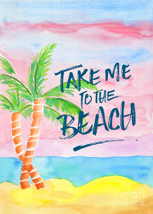 Take Me To The Beach Palm Trees Watercolor Painting