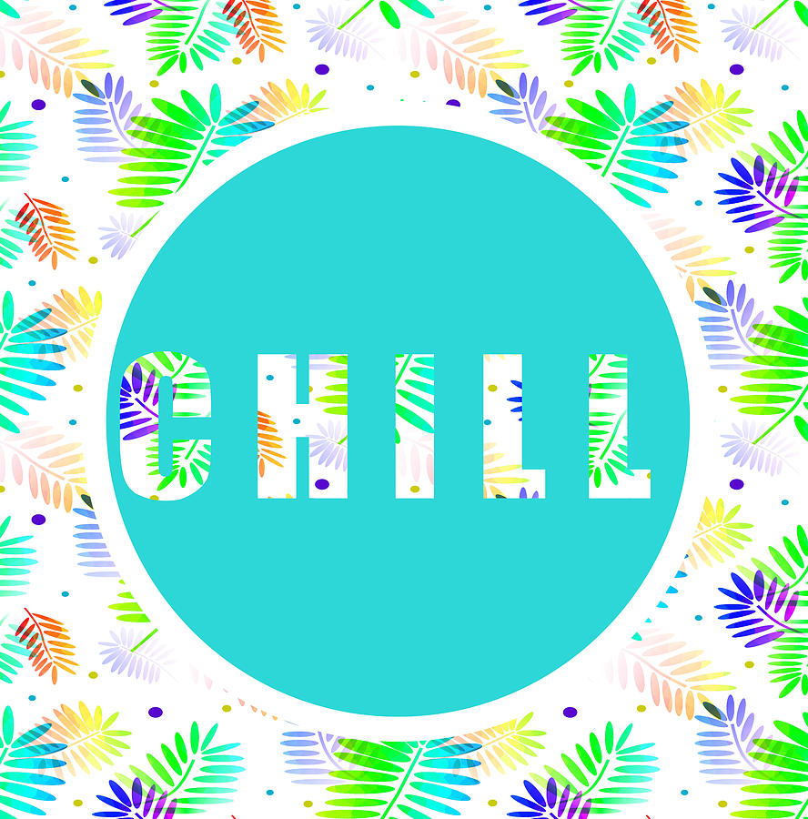 Chill Digital Art - Take Time To Chill by Kathleen Sartoris