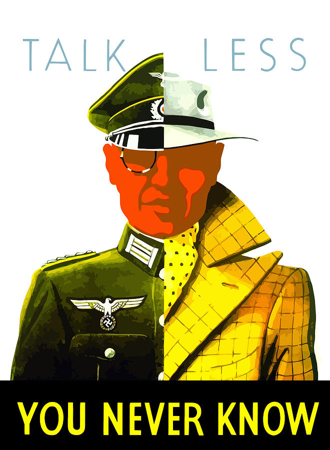 World War Ii Painting - Talk Less You Never Know by War Is Hell Store