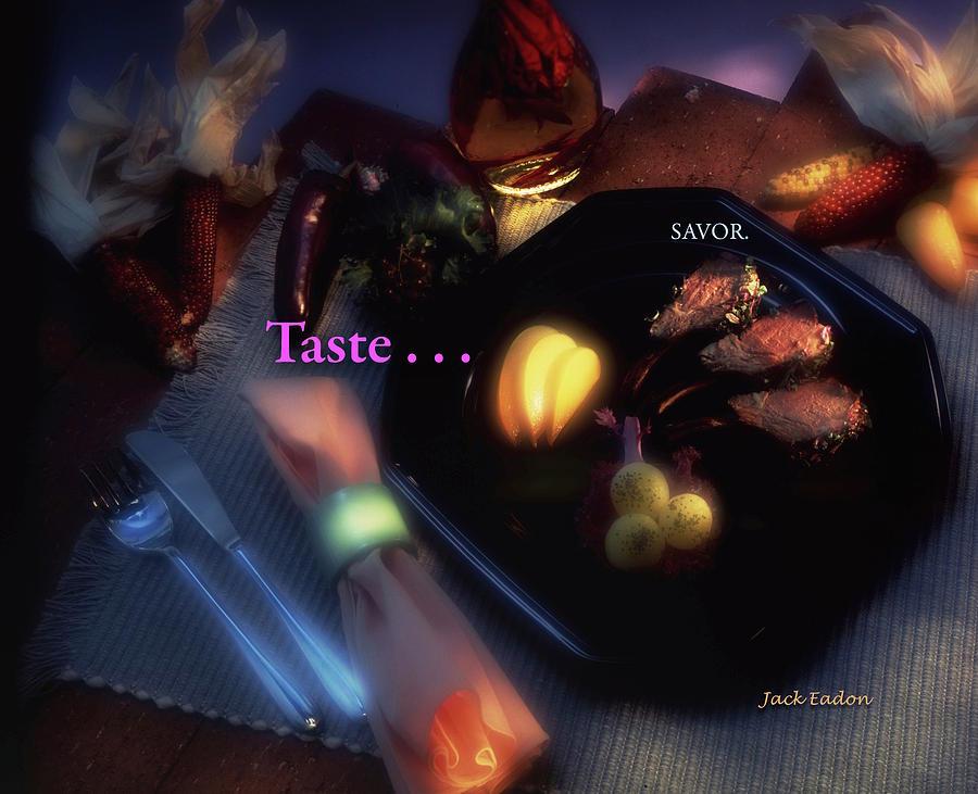 Food Photograph - Taste . . . Savor by Jack Eadon