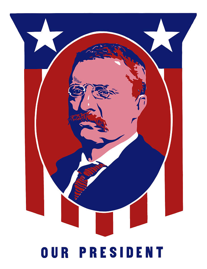 Teddy Roosevelt Mixed Media - Teddy Roosevelt - Our President  by War Is Hell Store