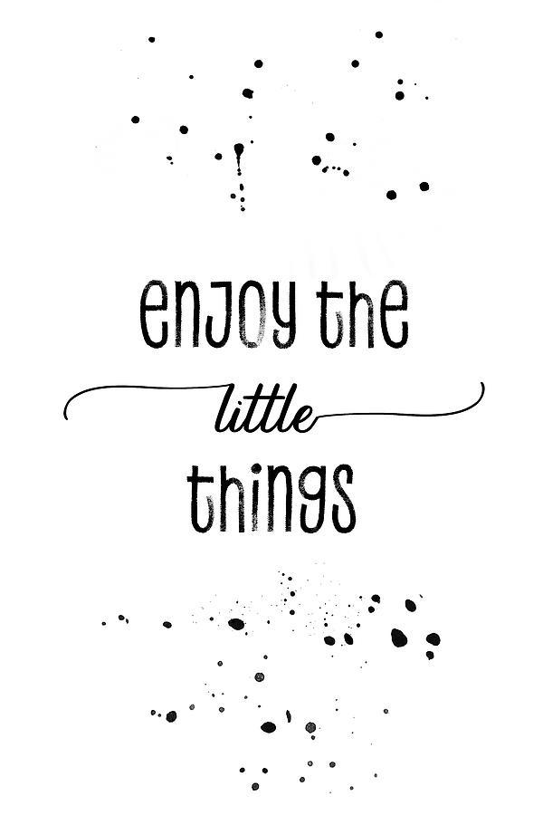 Psychology Digital Art - Text Art Enjoy The Little Things by Melanie Viola