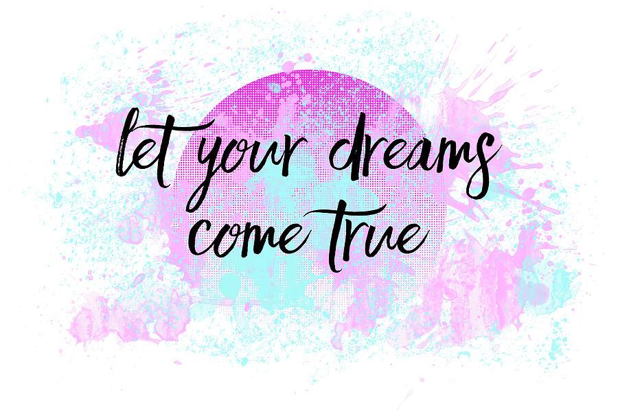 Text art let your dreams come true digital art by melanie viola abstract digital art text art let your dreams come true by melanie viola thecheapjerseys Choice Image