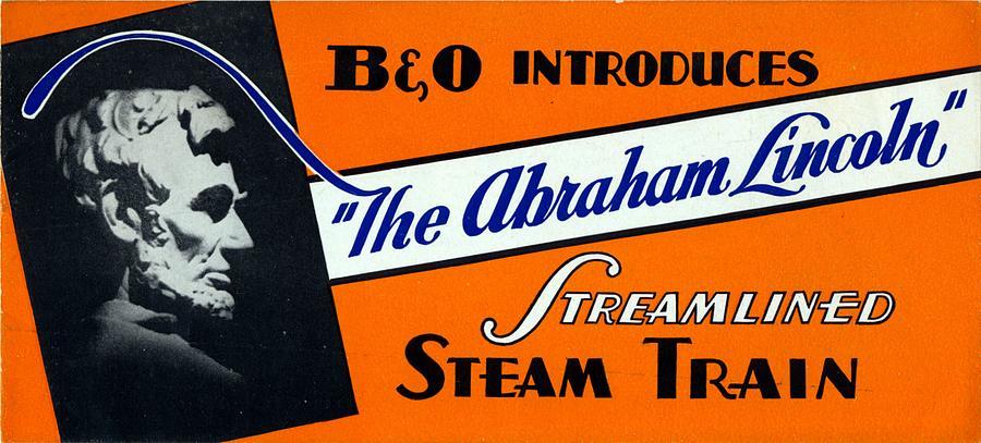 Lincon Digital Art - The Abraham Lincoln by Baltimore and Ohio Railroad