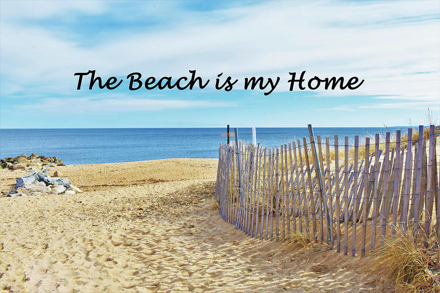 Beach Photograph - The Beach Is My Home by C Sev Photography