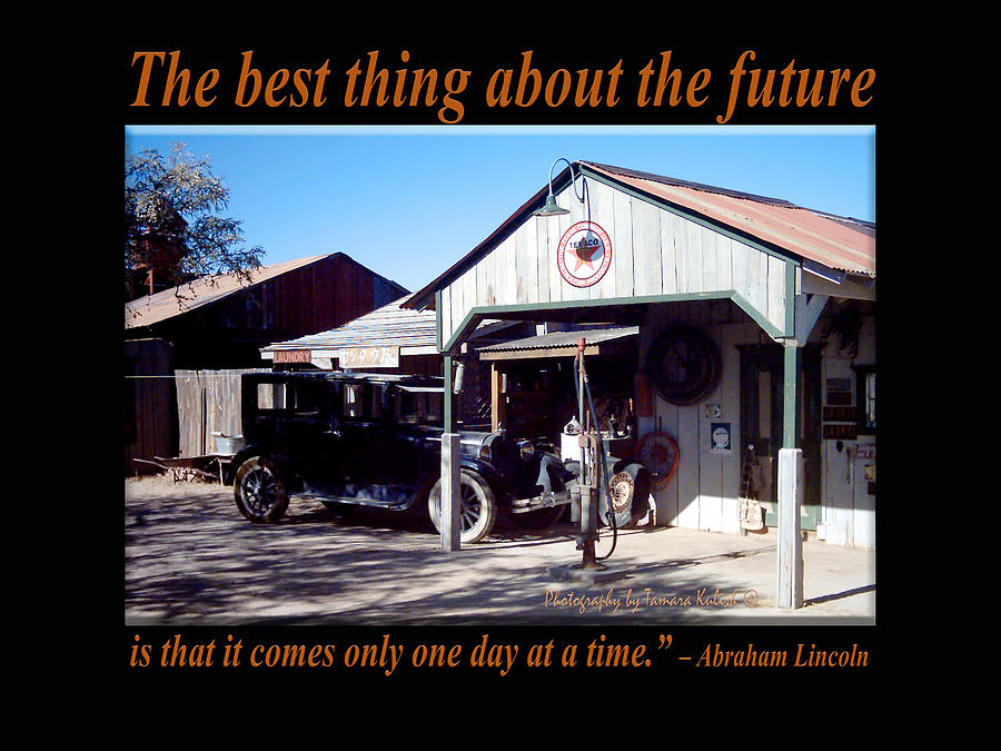 Abraham Lincoln Photograph - The Best Thing About the Future  by Tamara Kulish