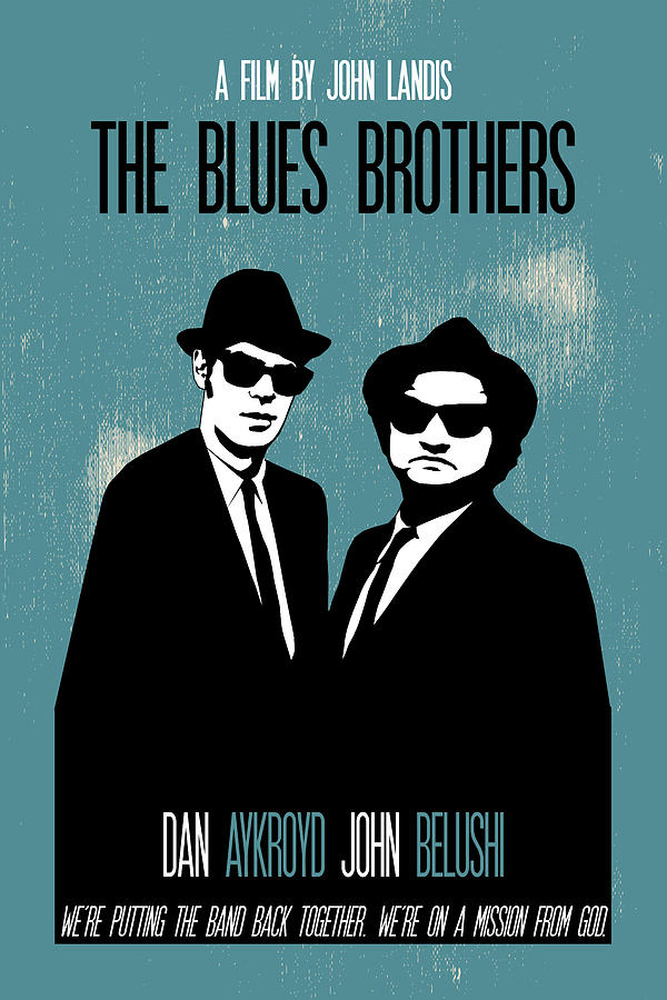 the blues brothers poster print movie quote were
