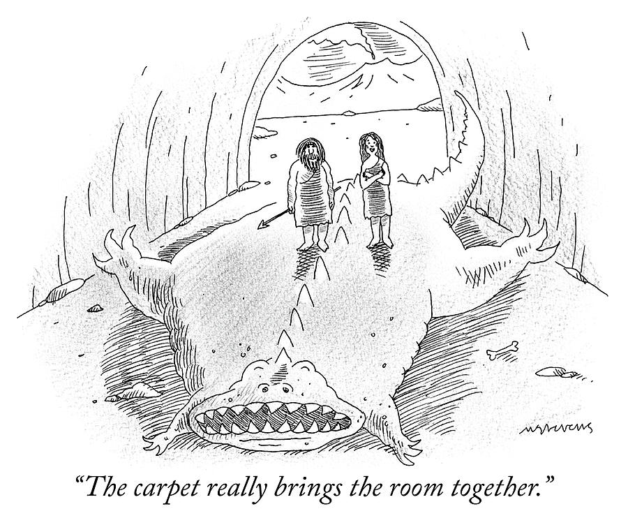 The Carpet Really Brings The Room Together Drawing by Mick Stevens