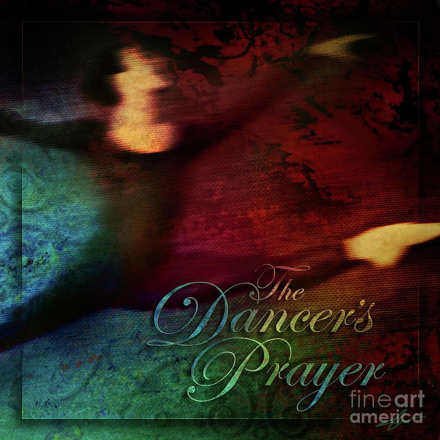 Dance Mixed Media - The Dancers Prayer by Shevon Johnson