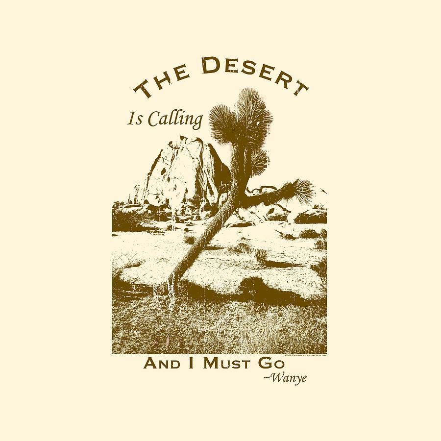 Ca Digital Art - The Desert Is Calling And I Must Go - Brown by Peter Tellone
