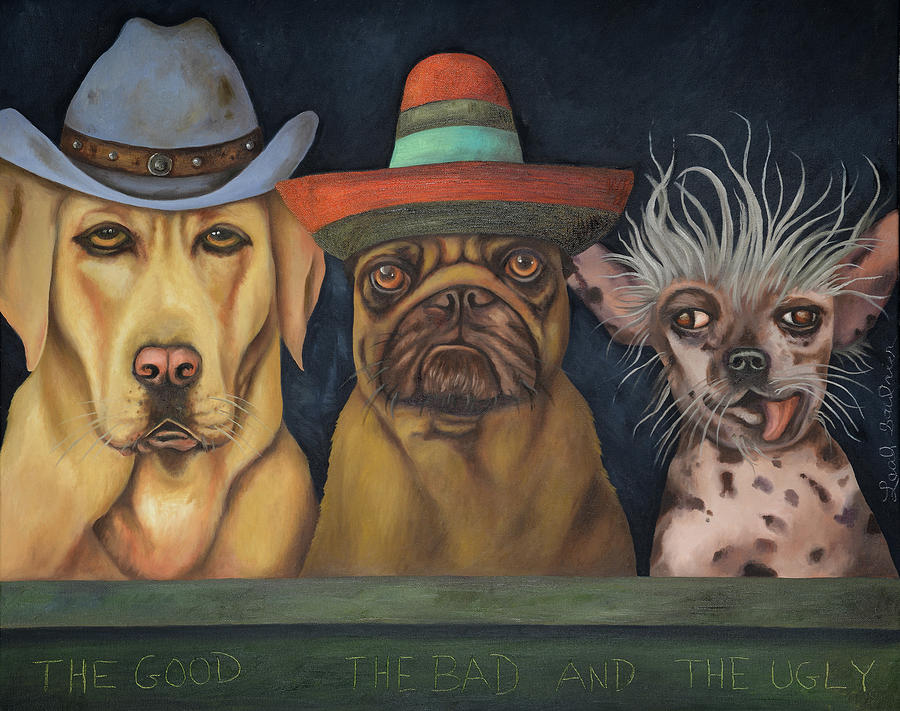 The Good,The Bad And The Ugly by Leah Saulnier The Painting Maniac