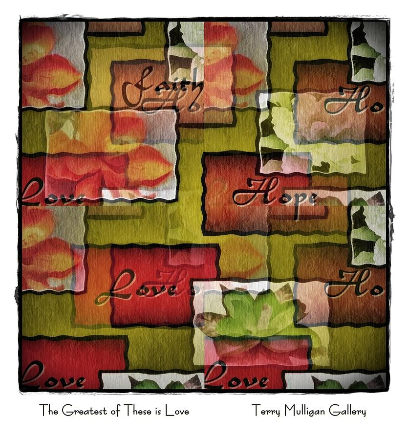 Abstract Digital Art - The Greatest Of These Is Love by Terry Mulligan