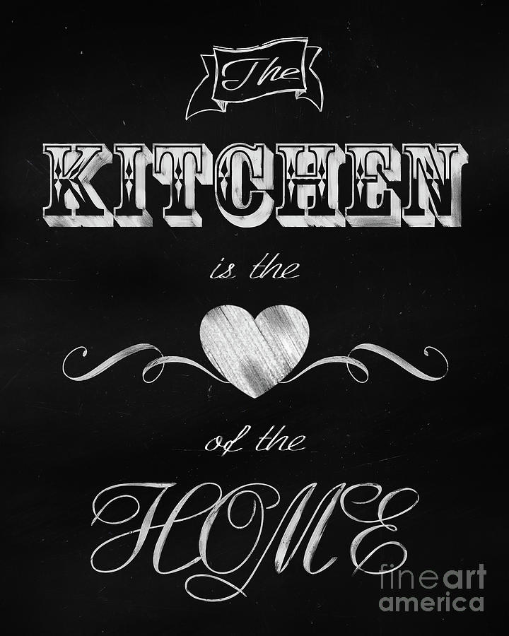 The Kitchen Is The Heart Of The Home Chalk Art