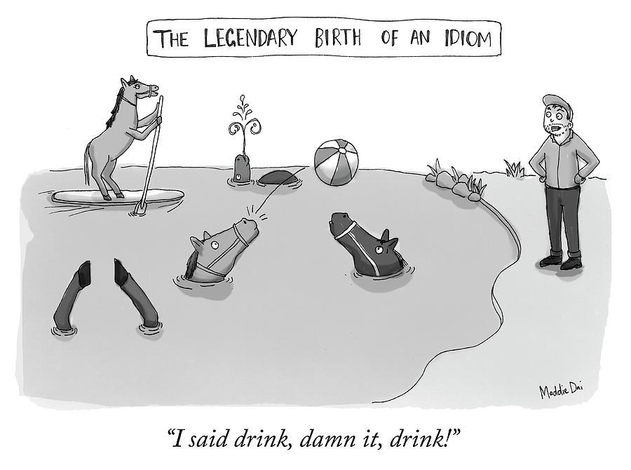 The Legendary Birth Of An Idiom Drawing by Maddie Dai