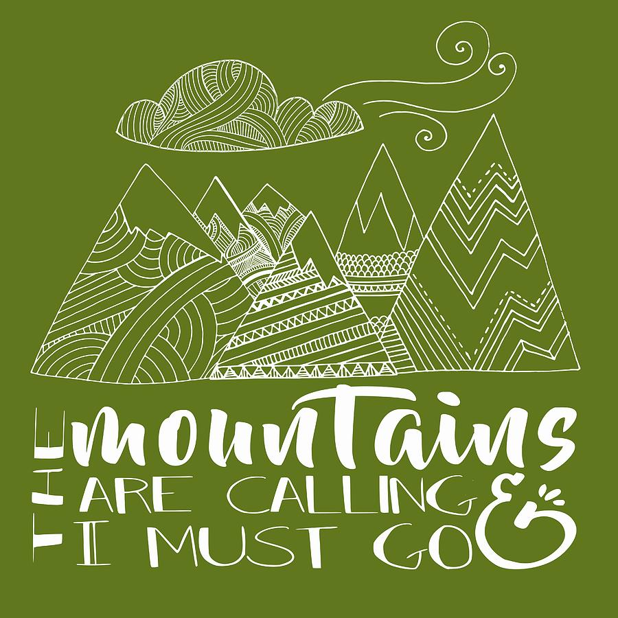 The Mountains Are Calling Digital Art - The Mountains Are Calling by Heather Applegate