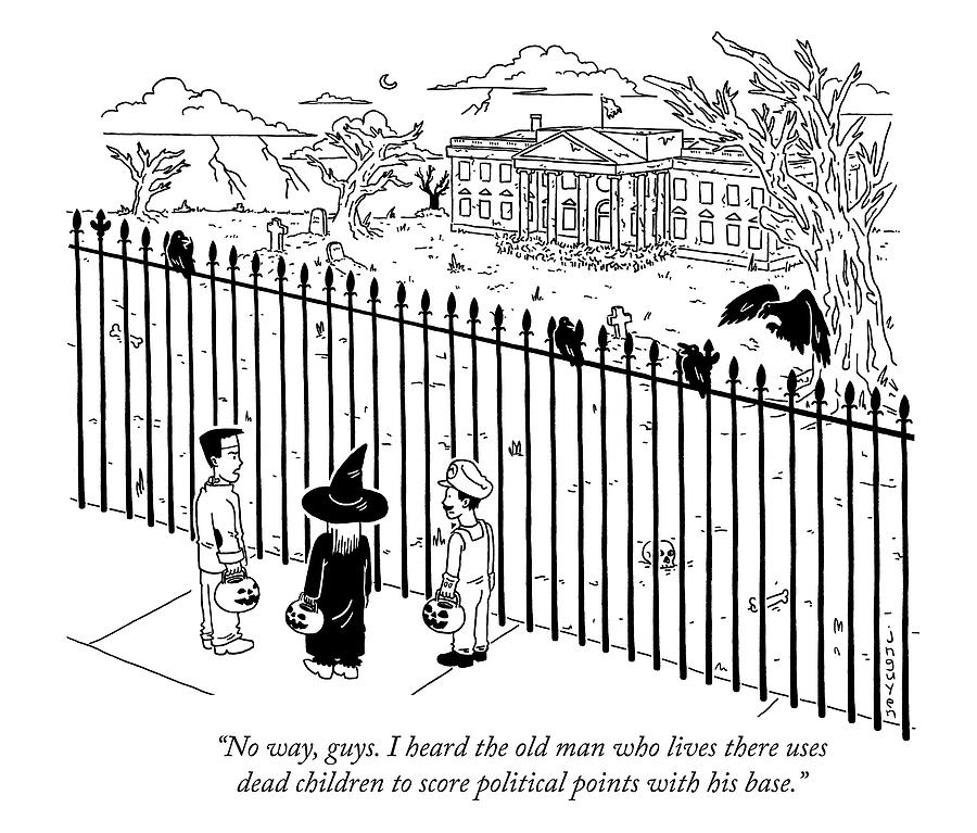The old man who lives there uses dead children to score political points Drawing by Jeremy Nguyen