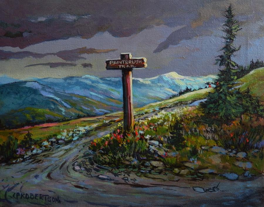 The Paintbrush Trail, Manning Provincial Park, B C Painting by Catherine Robertson