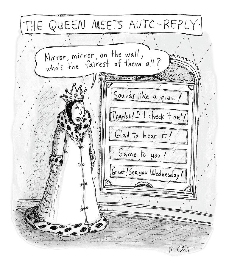 The Queen Meets Auto-reply Drawing by Roz Chast