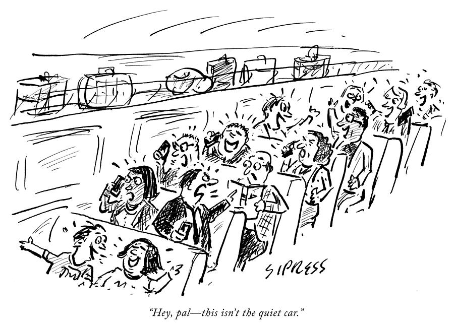 The Quiet Car Drawing by David Sipress