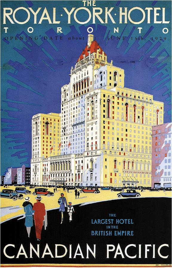 The Royal York Hotel, Toronto, Canada - Canadian Pacific - Retro Travel Poster - Vintage Poster Mixed Media