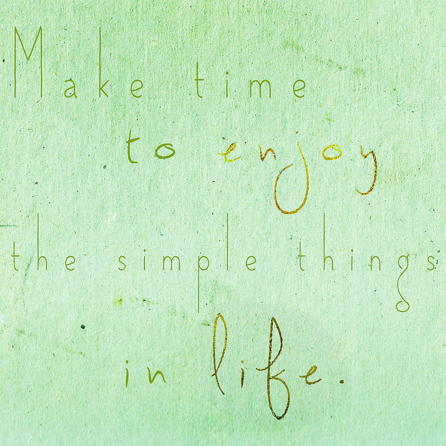 The Simple Things In Life Digital Art