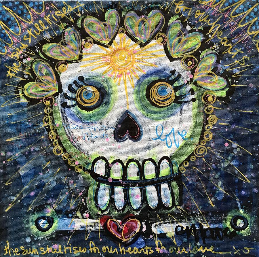 Skull Painting - The Sun Still Shines For Our Hearts by Laurie Maves ART
