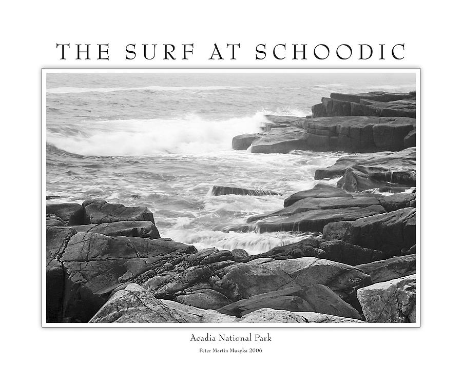 Landscape Photograph - The Surf At Schoodic by Peter Muzyka