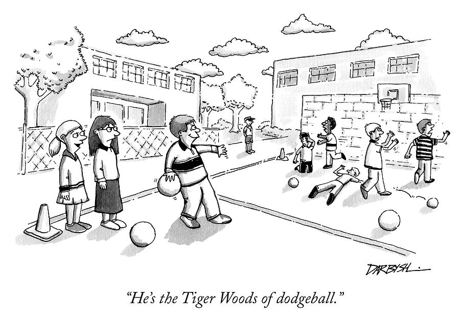The Tiger Woods of dodgeball Drawing by Covert C Darbyshire