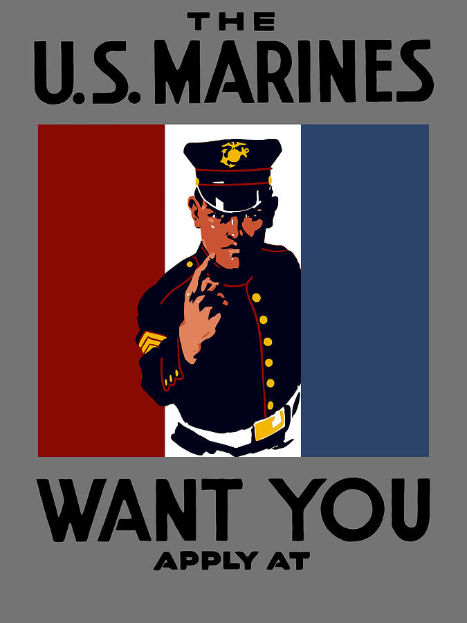 Marines Painting - The U.S. Marines Want You  by War Is Hell Store