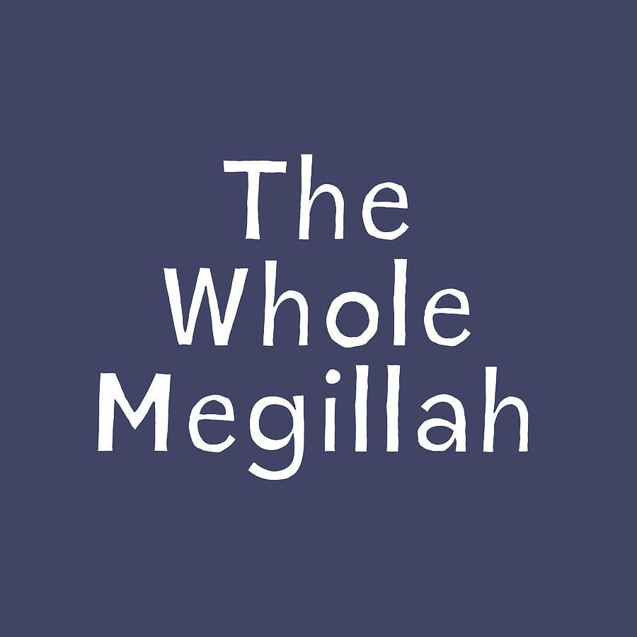 Yiddish Digital Art - The Whole Megillah Navy And White- Art By Linda Woods by Linda Woods
