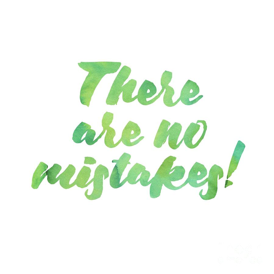 There are no mistakes by Laura Kinker