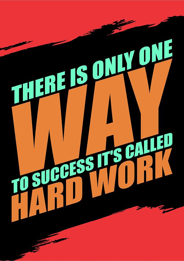 Motivational Quotes For Work Success | There Is Only One Way To Success Its Called Hard Work Gym