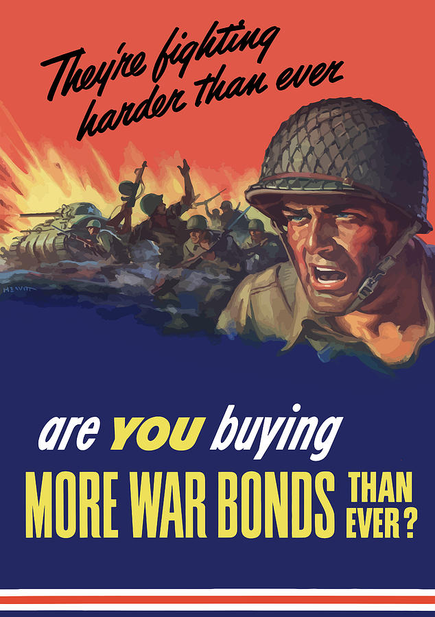 War Bonds Painting - Theyre Fighting Harder Than Ever by War Is Hell Store