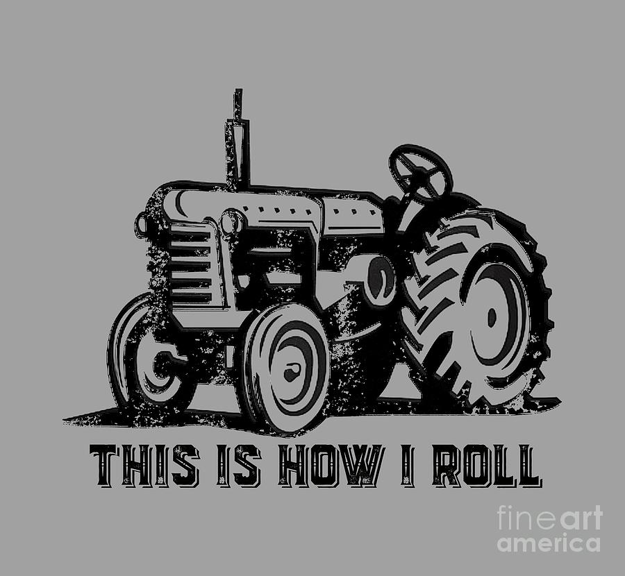 Tee Digital Art - This Is How I Roll Tee by Edward Fielding