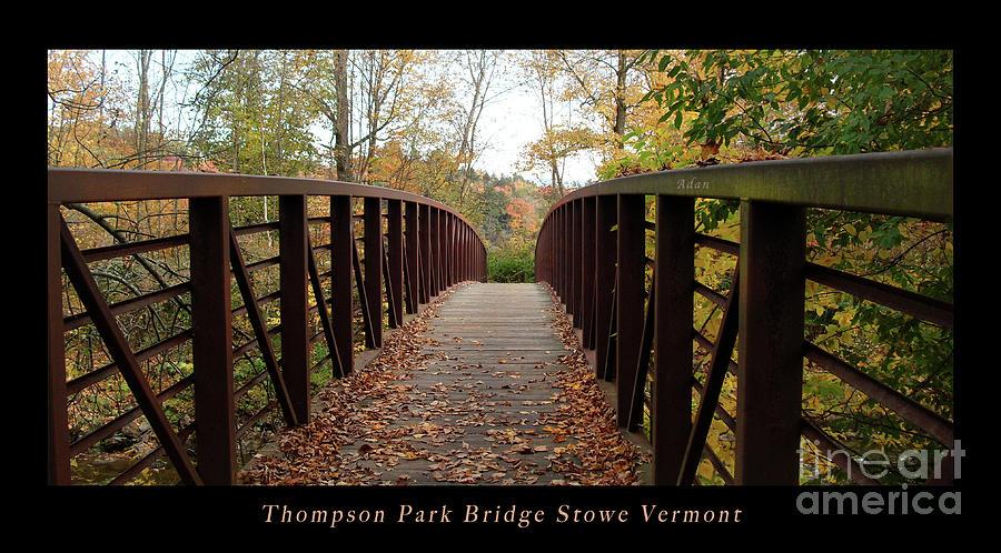 Stowe Vermont Photograph - Thompson Park Bridge Stowe Vermont Poster by Felipe Adan Lerma