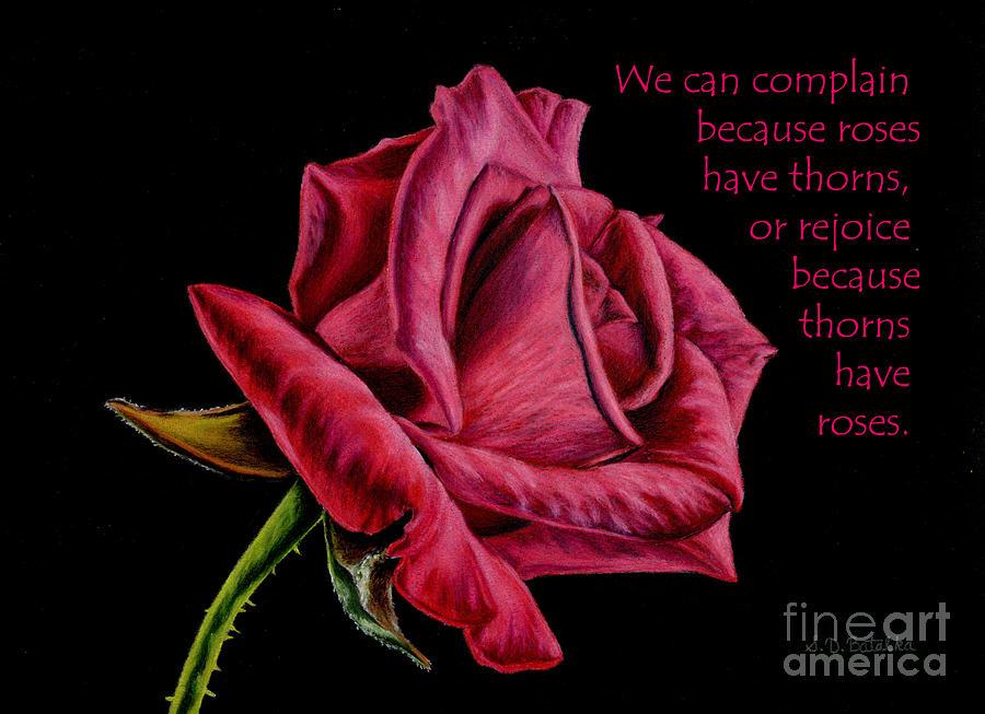 Rose Painting - Thorns Have Roses  by Sarah Batalka