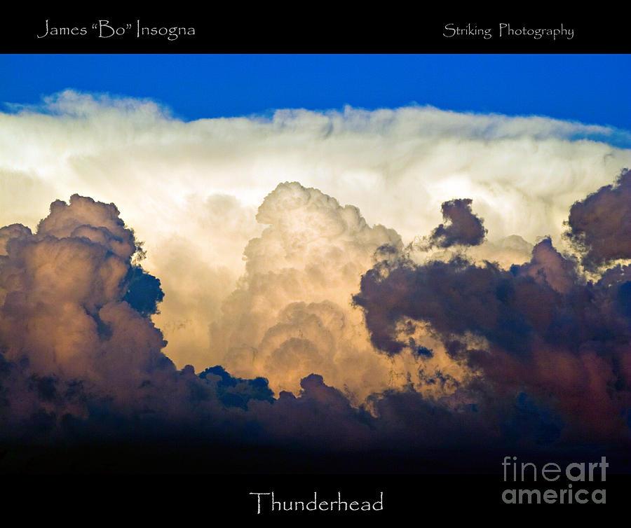Thunderhead Photograph - Thunderhead Cloud Color Poster Print by James BO  Insogna